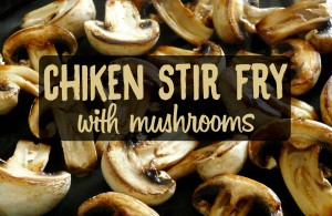 Chicken mushroom sir fry recipe
