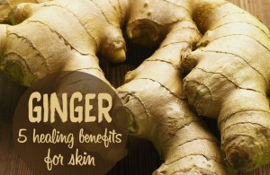 ginger healing benefits for skin