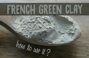 How to Use French Green Clay?