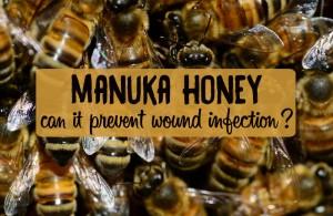 Manuka honey for wounds