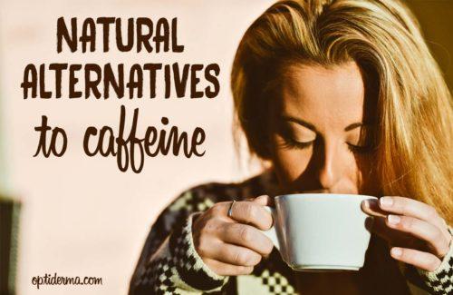 Natural Alternatives to Caffeine