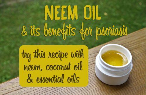Neem Oil for Psoriasis: Recipe