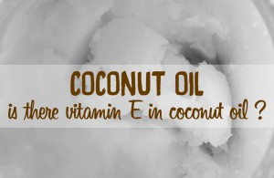 vitamin E in coconut oil