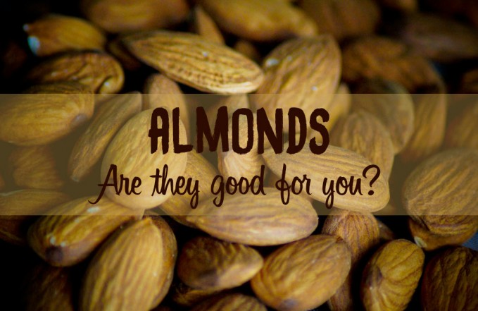 Are almonds good for you?