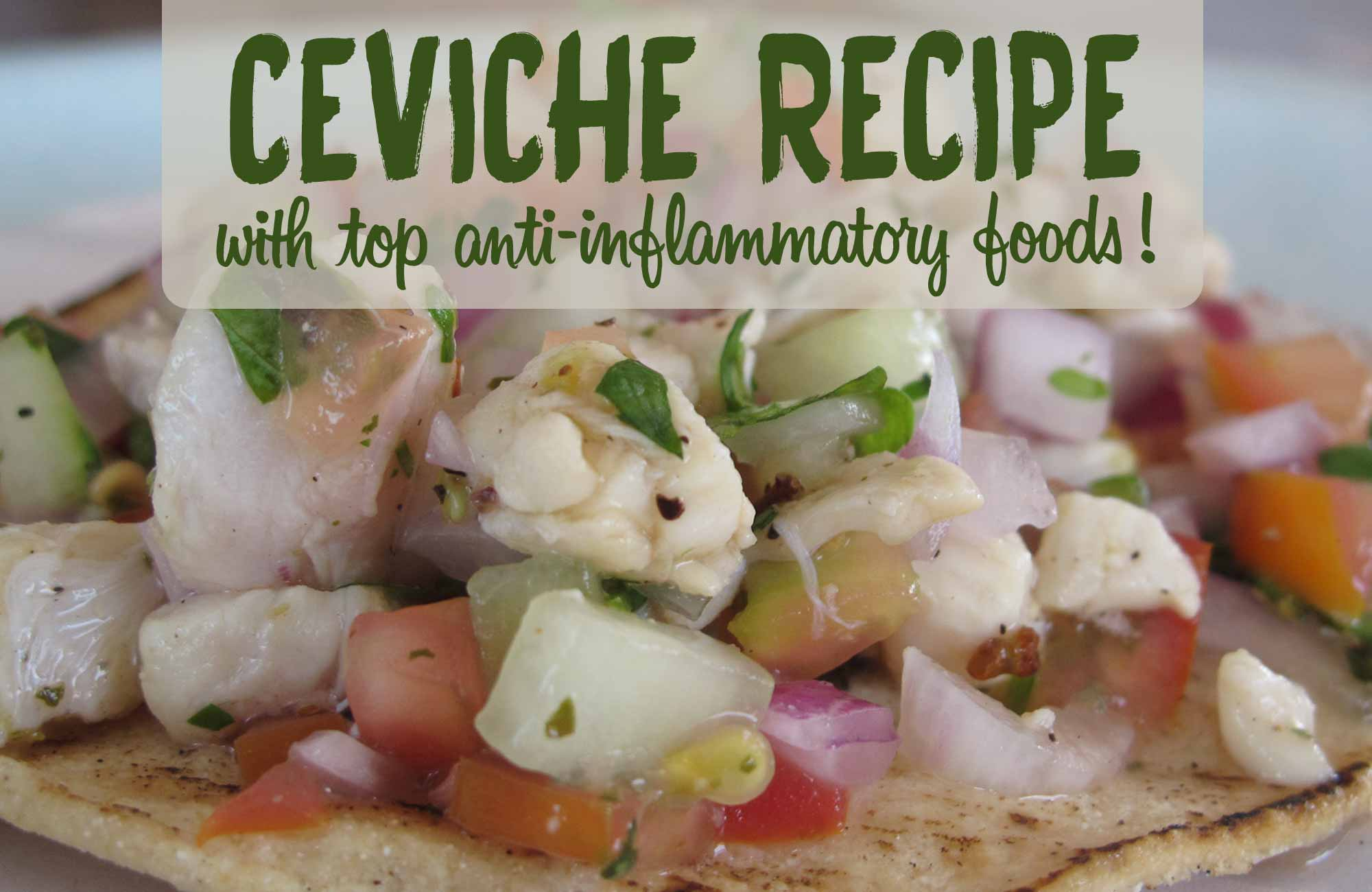 Ceviche Recipe With Top Anti Inflammatory Foods