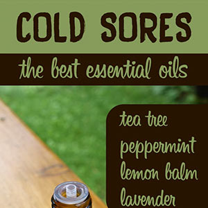 Best Essential Oils for Cold Sores
