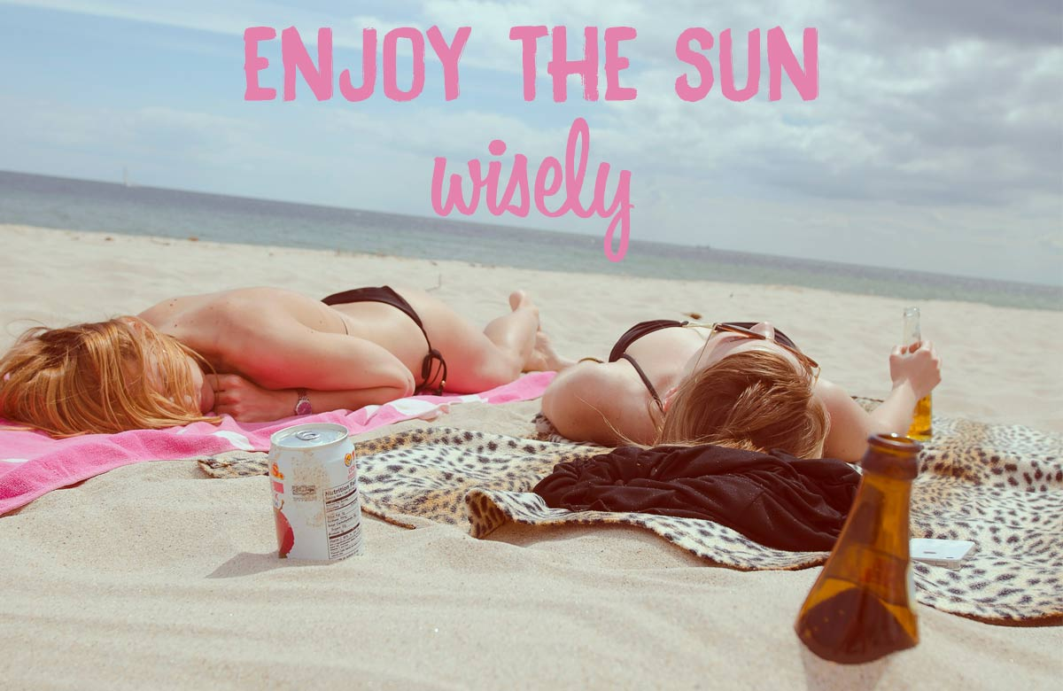 Enjoy the Sun Wisely