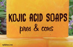 Kojic Acid Soap: Pros & Cons