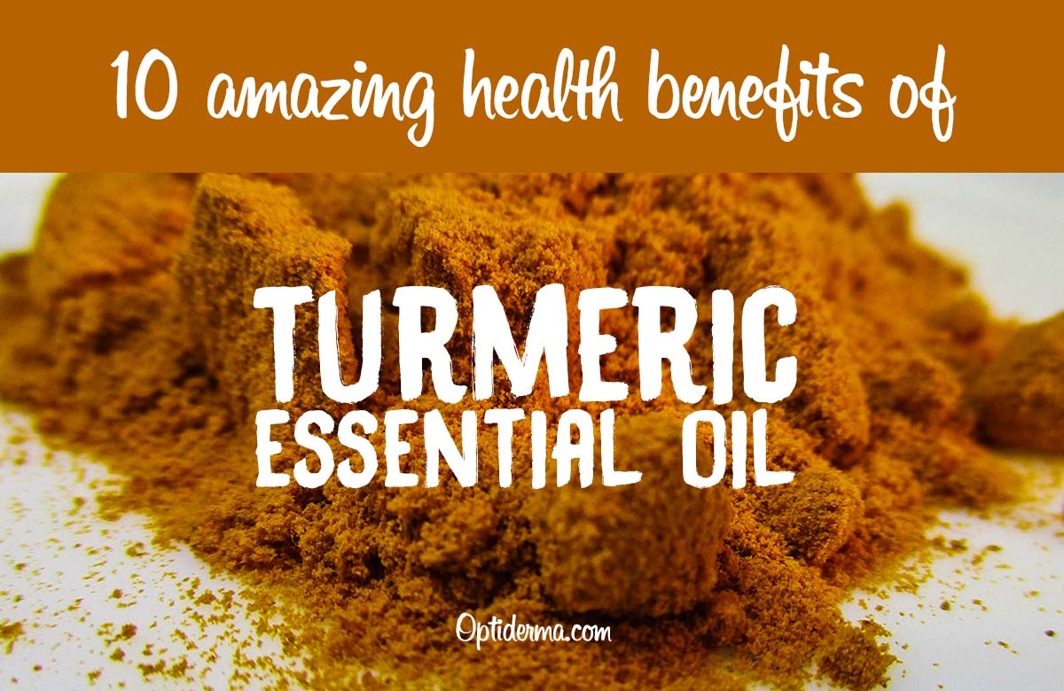 Turmeric Essential Oil: 10 Amazing Health Benefits