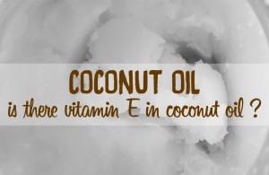 vitamin E in coconut oil
