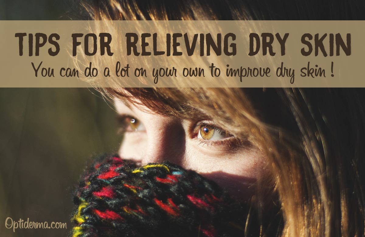 Tips for Relieving Dry Skin